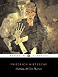 Download Human, All Too Human (Penguin Classics) by Nietzsche, Friedrich New Edition (1994) in PDF ePUB Free Online