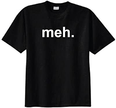 Meh Funny Tee Shirt T-Shirt By Addicted2shirts? Brand
