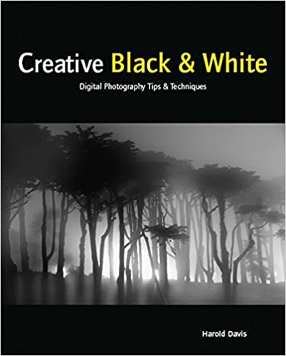 Creative black white digital photography tips techniques kindle edition by harold davis arts photography kindle ebooks amazon com