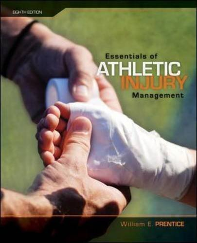 Essentials of Athletic Injury Management by Prentice, William E., Arnheim, Daniel [Mcgraw-Hill College,2009] [Paperback] 8TH EDITION by McGraw Hil,2009