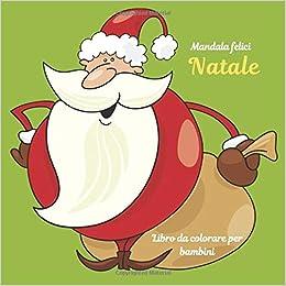 Natale Libro Da Colorare Per Bambini Mandala Felici Buon