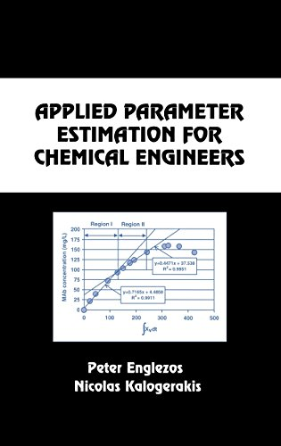 Applied Parameter Estimation for Chemical Engineers (Chemical Industries)