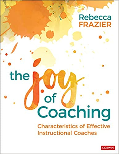 The Joy of Coaching: Characteristics of Effective Instructional Coaches - Original PDF