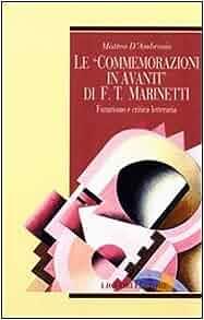 di F. T. Marinetti: Futurismo e critica letteraria (Teorie & oggetti