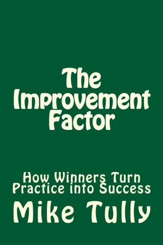 The Improvement Factor: How Winners Turn Practice into Success PDF