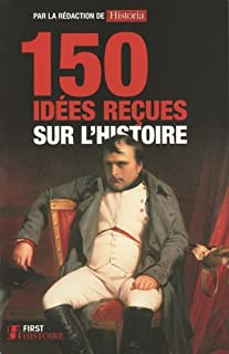 150 idées reçues sur l'histoire, Collectif