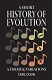 A Short History of Evolution, Carl Coon, 0931779553