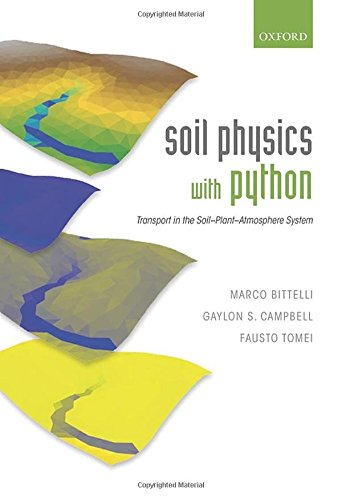 Soil Physics with Python: Transport in the Soil-Plant-Atmosphere System by Oxford University Press
