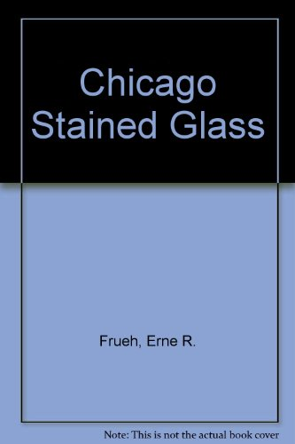 Chicago Stained Glass (A Campion book)