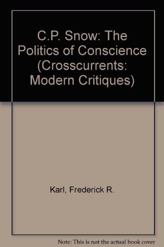 C. P. Snow: The Politics of Conscience (A Chicago Classic)