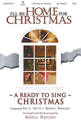 I'll Be Home for Christmas Choral Book (Ready to Sing) (I Be For Christmas Home Ll Musical)