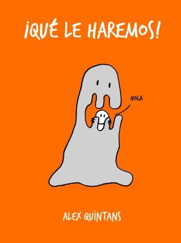 !Que le haremos! (Spanish Edition) [Alex Quintans] (Tapa Blanda)