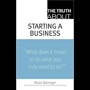 The Truth About Starting a Business Audiobook