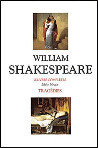 Tragédies de Shakespeare : Édition Bilingue Français - Anglais