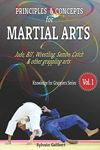 Principles and concepts for Martial Arts: Principles of Martial Arts for Judo, BJJ, Wrestling, Sambo and other grappling arts (Knowledge for Grapplers)