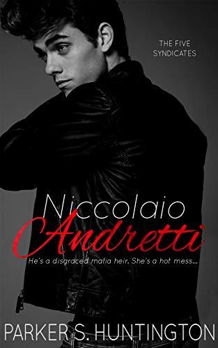(Niccolaio Andretti: An Enemies-to-Lovers Mafia Romance Novel)