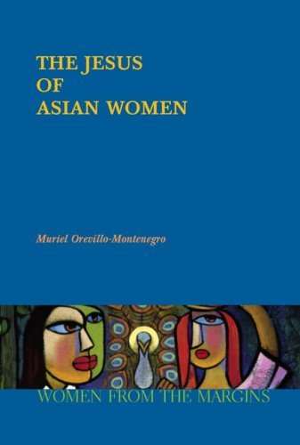 The Jesus of Asian Women (Women from the Margins Series)