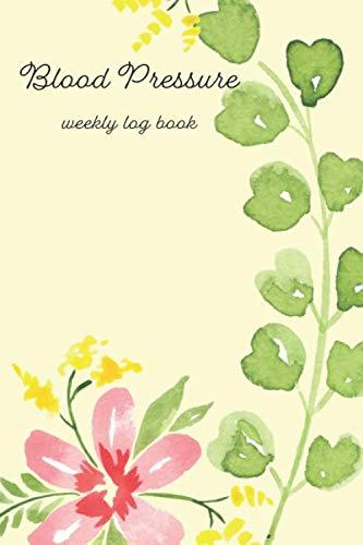 Blood Pressure Log Book: Weekly Undated Format