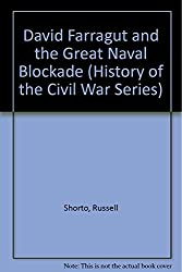 David Farragut and the Great Naval Blockade (History of the Civil War Series)
