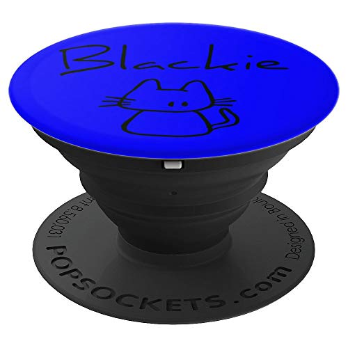 Blackie the cats name funny cool gift my cute cat on Blue - PopSockets Grip and Stand for Phones and Tablets