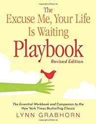 Excuse Me, Your Life Is Waiting Playbook, The: Revised Edition by Lynn Grabhorn (2010-12-01)