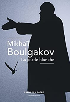 La Garde blanche (French Edition) by [BOULGAKOV, Mikhaïl]