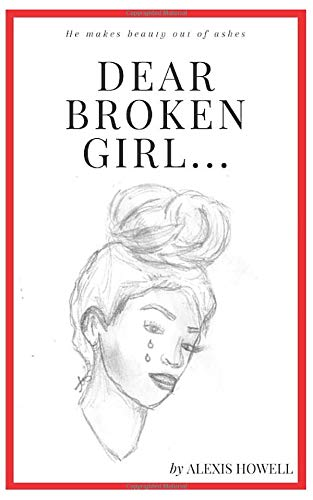 Dear Broken Girl...: He makes beauty out of ashes