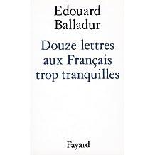 Douze lettres aux Français trop tranquilles (Histoire Contemporaine) (French Edition)