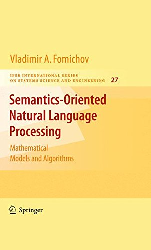 Semantics-Oriented Natural Language Processing: Mathematical Models and Algorithms (IFSR International Series in Systems Science and Systems Engineering) by Springer