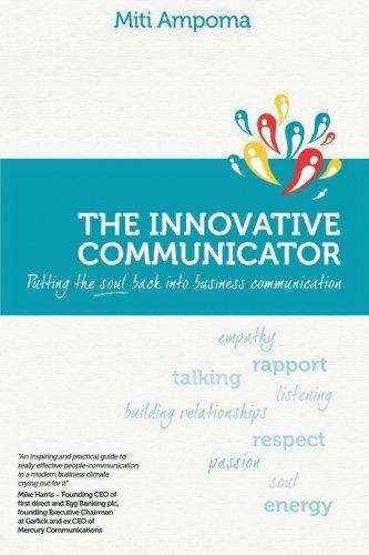 The Innovative Communicator: Putting the soul back into business communication
