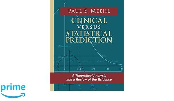 actuarial predictions vs clinical prediction