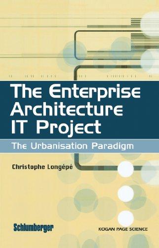 Download The Enterprise Architecture IT Project: The Urbanisation Paradigm Pdf