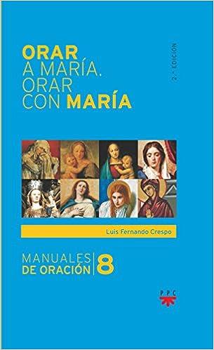 Descargar En Libros Orar A María, Orar Con María Gratis Formato Epub