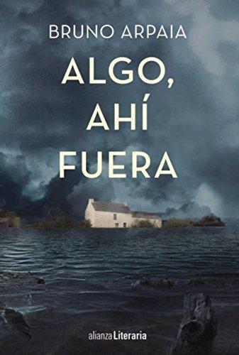 Amazon.com: Algo, ahí fuera (Alianza Literaria (Al)) (Spanish Edition) eBook: Bruno Arpaia, Pepa Linares: Kindle Store