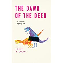 The Dawn of the Deed: The Prehistoric Origins of Sex