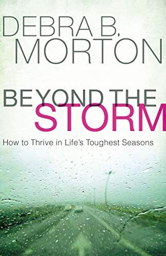 Beyond the Storm: How to Thrive in Life's Toughest Seasons (Changing A Generation Full Gospel Baptist Church)