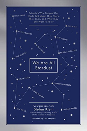 We Are All Stardust: Scientists Who Shaped Our World Talk about Their Work, Their Lives, and What They Still Want to Know cover