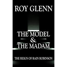 The Model And The Madam (The Reign of Rain Robinson   Book 1)