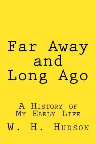 Far Away and Long Ago: A History of My Early Life [W. H. Hudson] (Tapa Blanda)
