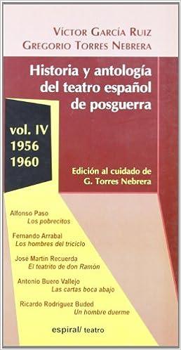 Historia y Antologia del Teatro Espanol de Posguerra (1940 ...