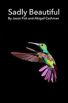 Sadly Beautiful by [Fisk, Jason, Cashman, Abigail]