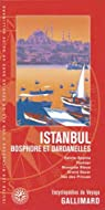 Istanbul: Bosphore et Dardanelles par Gallimard