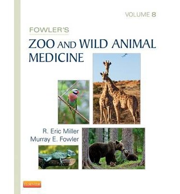 [(Fowler's Zoo and Wild Animal Medicine: Volume 8)] [Author: R. Eric Miller] published on (July, 2014) PDF