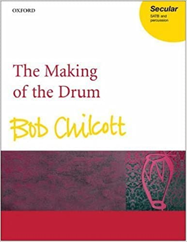 Book The Making of the Drum: Vocal score: For a Cappella SATB Chorus and Percussion (1999-07-15)