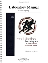 Lab Manual for Rehabilitation Techniques for Sports Medicine and Athletic Training