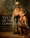 The Eye of the Connoisseur : Authenticating Paintings by Rembrandt and His Contemporaries, Tummers, Anna, 9089643214