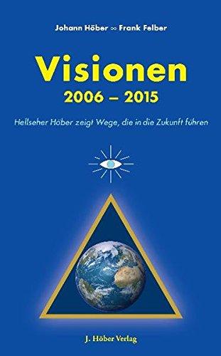 Visionen 2006-2015: Wege, die in die Zukunft führen