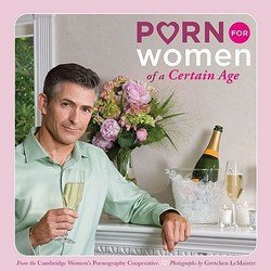 Cambridge Women's Pornography Coop: Porn for Women of a Certain Age (Paperback); 2009 Edition