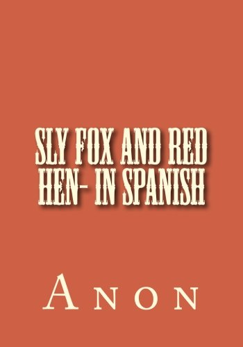 Sly fox and red hen- in Spanish  [Anon] (Tapa Blanda)