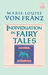 Individuation in Fairy Tales (C. G. Jung Foundation Books) by Marie-Louise Von Franz (2001-11-27)